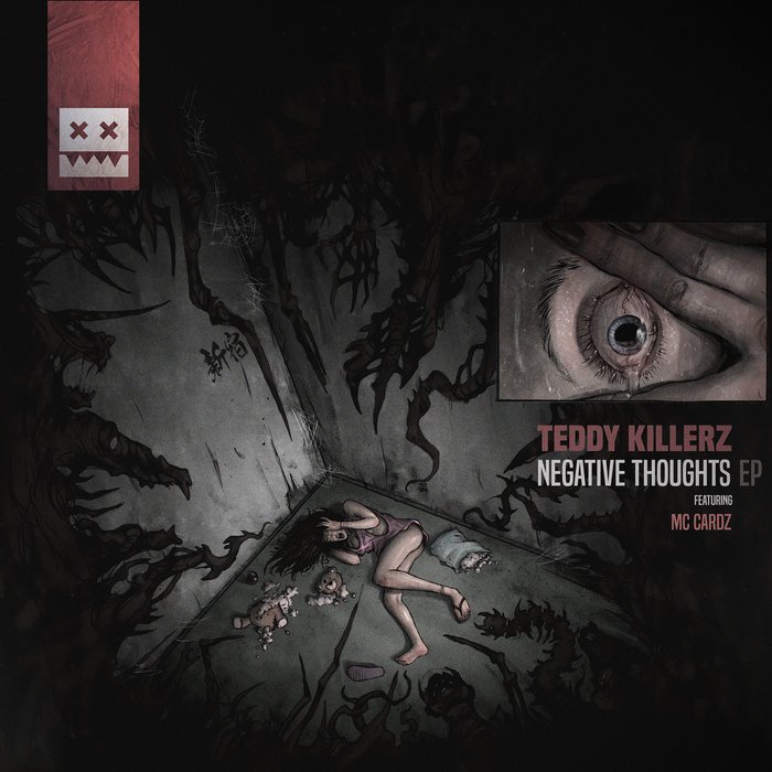 TEDDY KILLERZ - Negative Thoughts EP