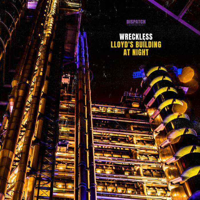 WRECKLESS - Lloyd's Building At Night EP