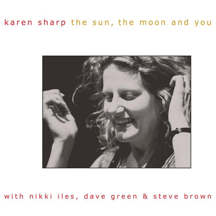 KAREN SHARP - The Sun, The Moon & You