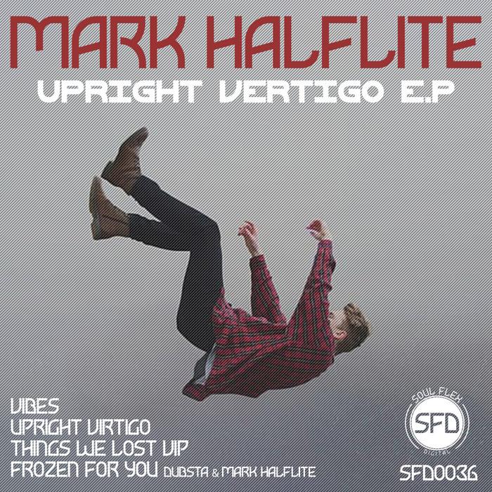 MARK HALFLITE - Upright Vertigo