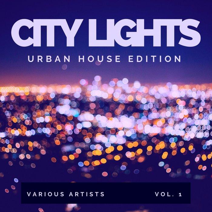 VARIOUS - City Lights (Urban House Edition) Vol 1