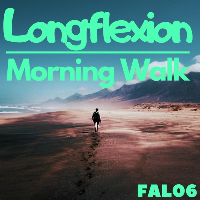 LONGFLEXION - Morning Walk