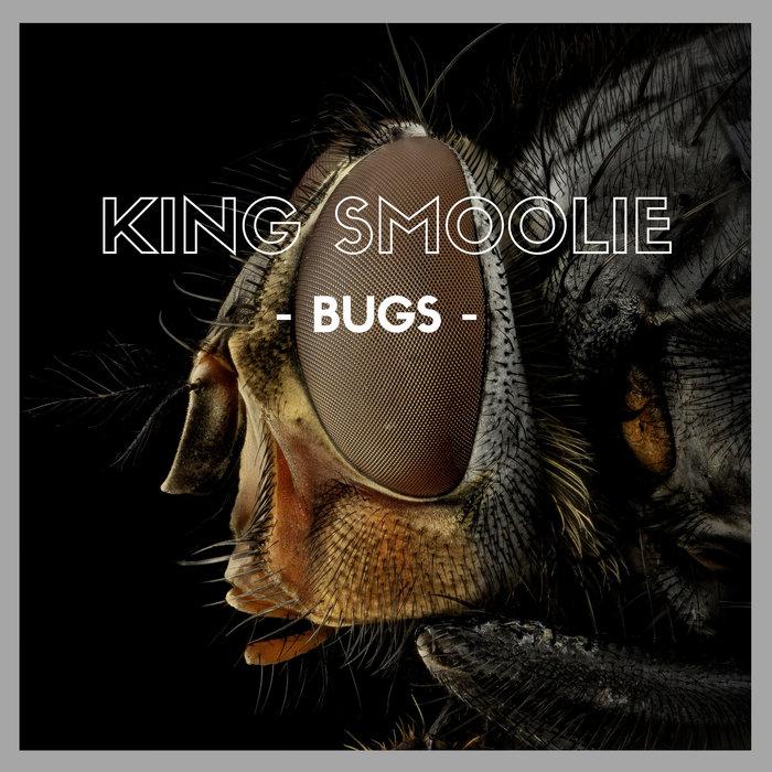 KING SMOOLIE - Bugs