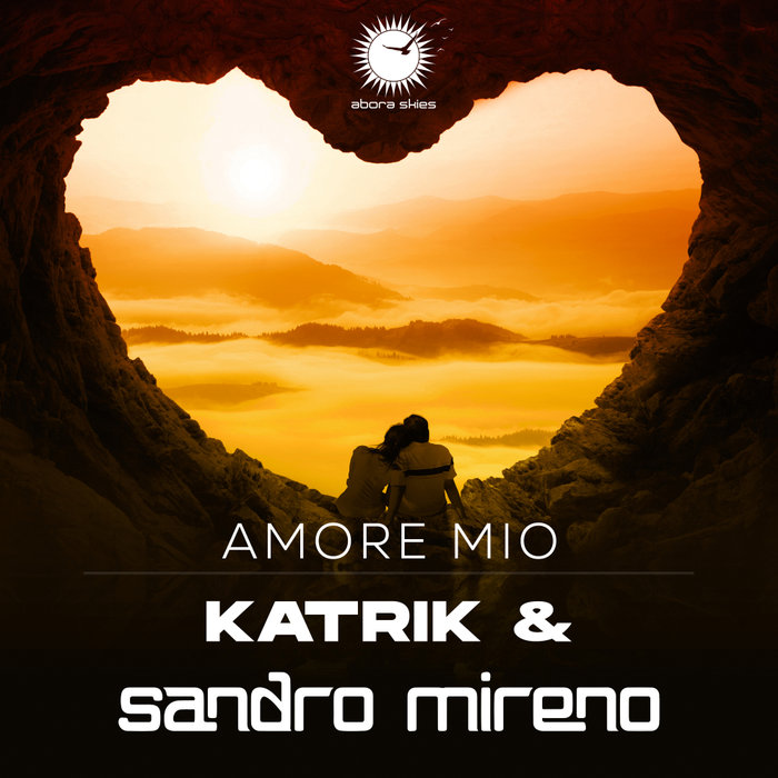 KATRIK & SANDRO MIRENO - Amore Mio