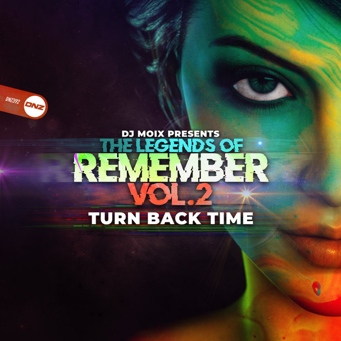 DJ MOIX presents THE LEGENDS OF REMEMBER - Turn Back Time