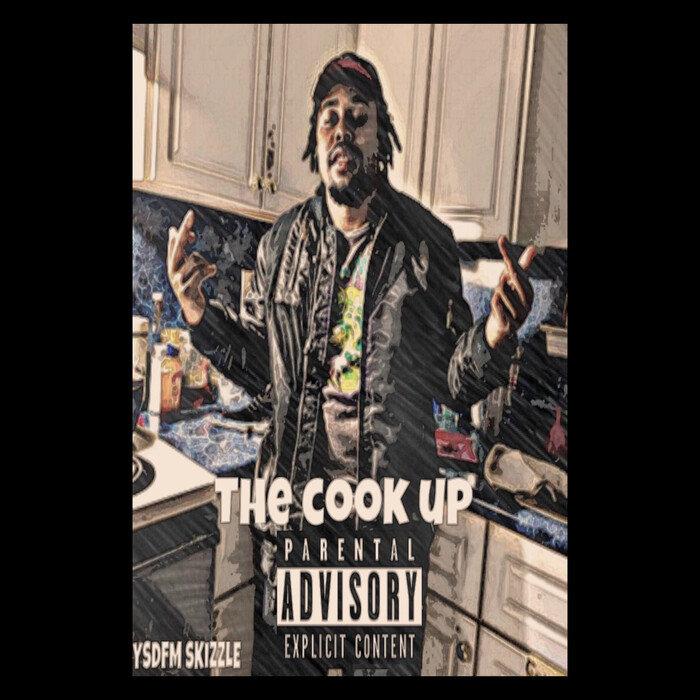 YSDFM SKIZZLE - The Cook Up (Explicit)