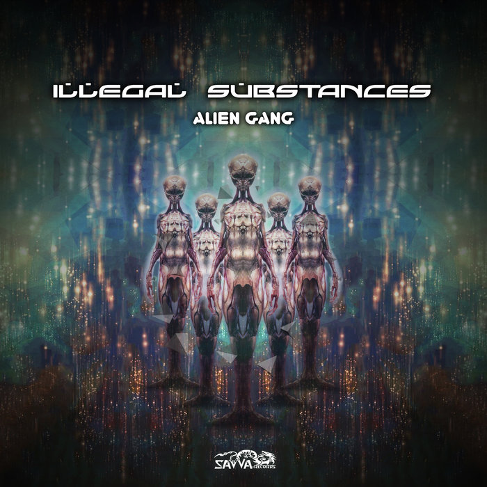 ILLEGAL SUBSTANCES - Alien Gang