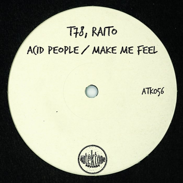 RAITO/T78 - Acid People/Make Me Feel