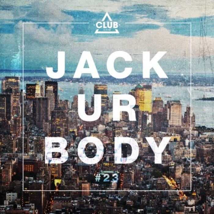 VARIOUS - Jack Ur Body #23