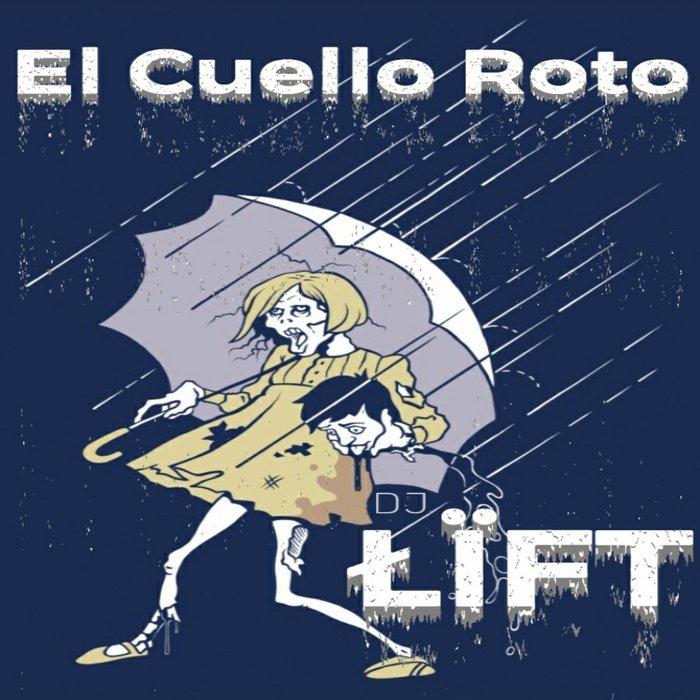 DJ LIFT - El Cuello Roto
