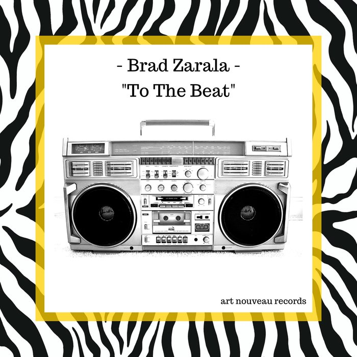BRAD ZARALA - To The Beat