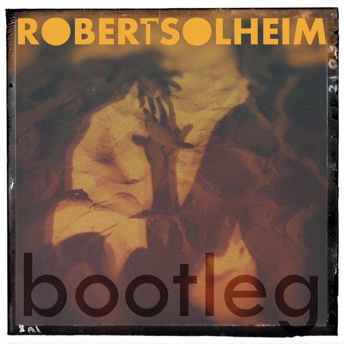 ROBERT SOLHEIM - Bootleg