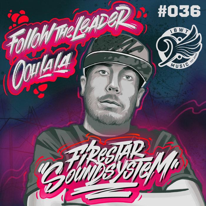 Download Firestar Soundsystem - Follow The Leader (IBWT036) mp3