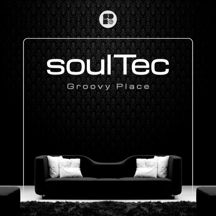 SOULTEC - Groovy Place