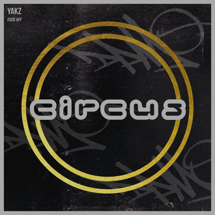 YAKZ - Fuck Off (Explicit)