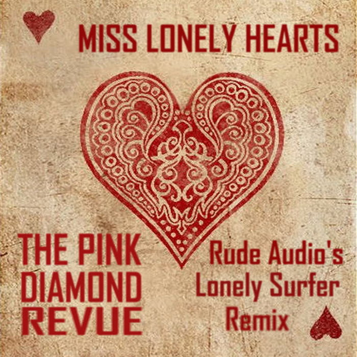 PINK DIAMOND REVUE - Miss Lonely Hearts (Rude Audio's Lonely Surfer Remix)