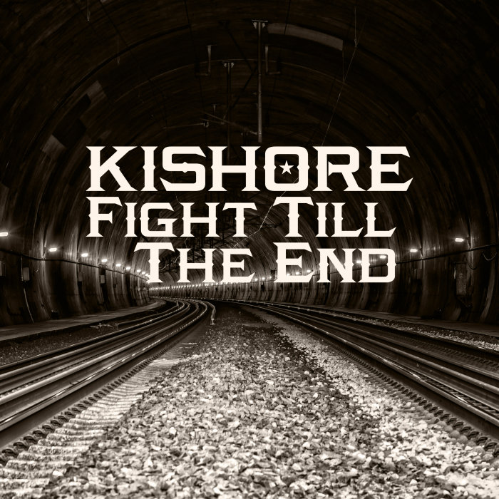 KISHORE - Fight Till The End