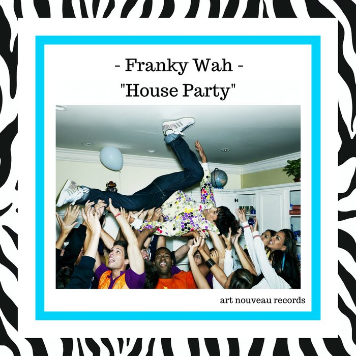 FRANKY WAH - House Party