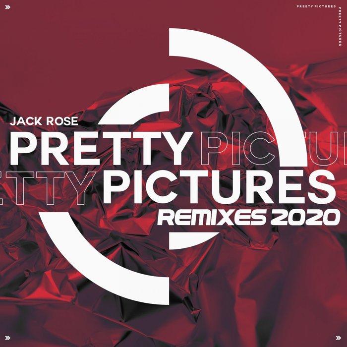 JACK ROSE - Pretty Pictures (Remixes)