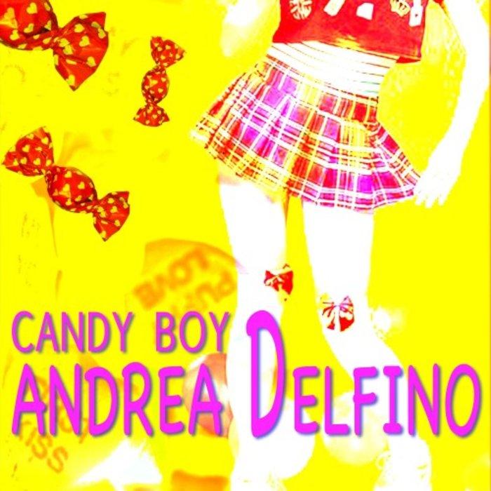 ANDREA DELFINO - Candy Boy