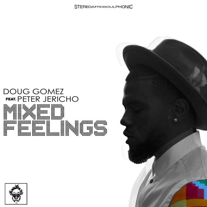 DOUG GOMEZ feat PETER JERICHO - Mixed Feelings
