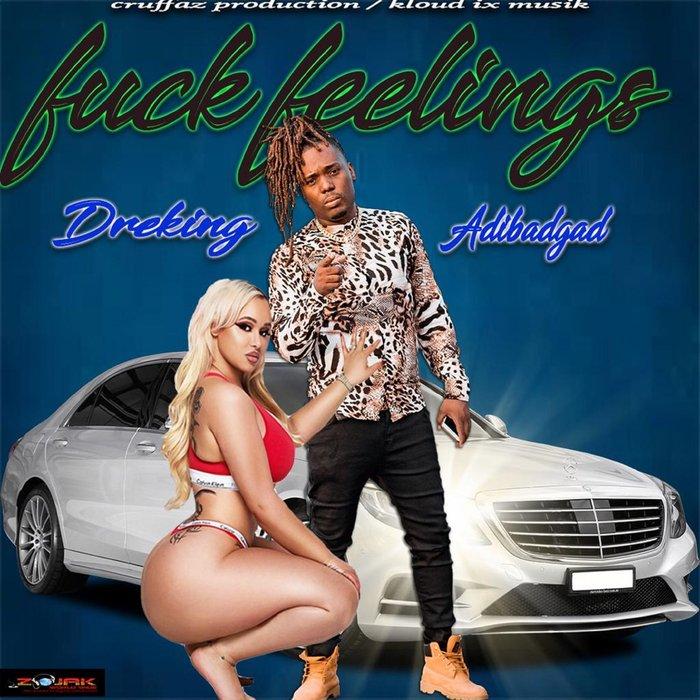 DREKING feat ADIBADGAD - Fuck Feelings