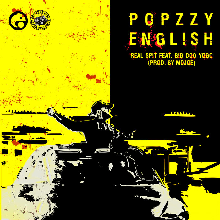 POPZZY ENGLISH/MOJOE - Real Spit