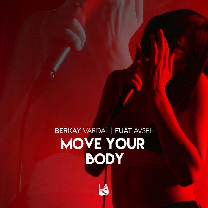 FUAT AVSEL/BERKAY VARDAL - Move Your Body