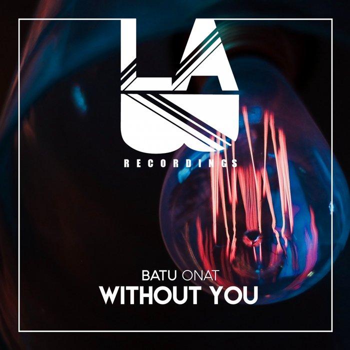 BATU ONAT - Without You