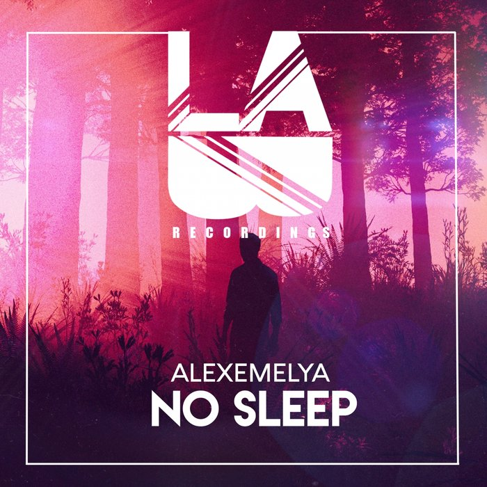 ALEXEMELYA - No Sleep