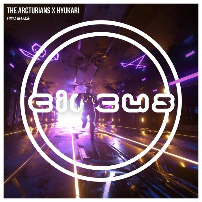 THE ARCTURIANS X HYUKARI - Find A Release