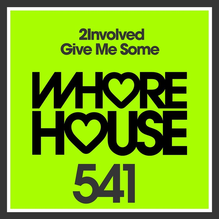 2INVOLVED - Give Me Some