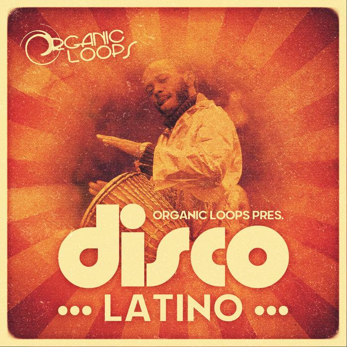 ORGANIC LOOPS - Disco Latino (Sample Pack WAV/APPLE)