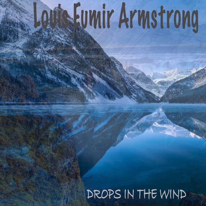 LOUIS EUMIR ARMSTRONG - Drops In The Wind