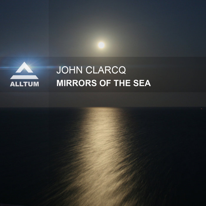 JOHN CLARCQ - Mirrors Of The Sea