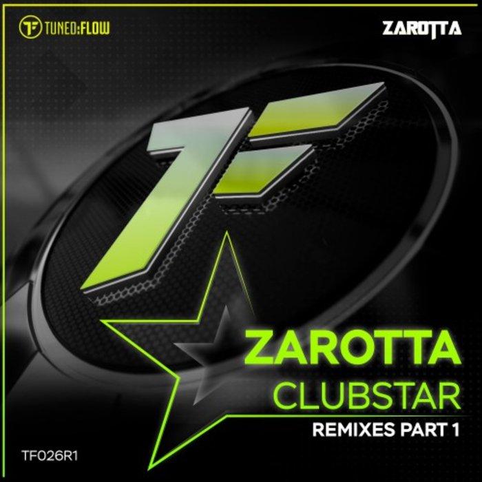 ZAROTTA - Clubstar (Remixes Pt 1)