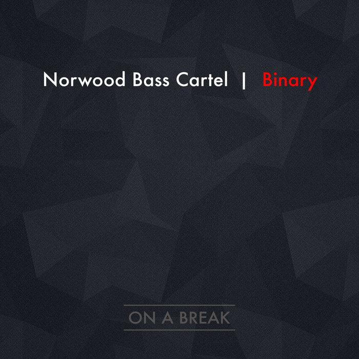NORWOOD BASS CARTEL - Binary