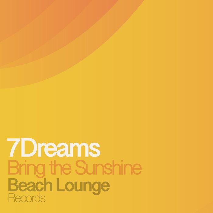 7DREAMS - Bring The Sunshine