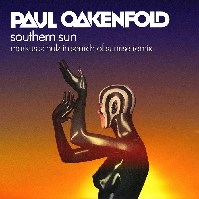 PAUL OAKENFOLD/MARKUS SCHULZ - Southern Sun
