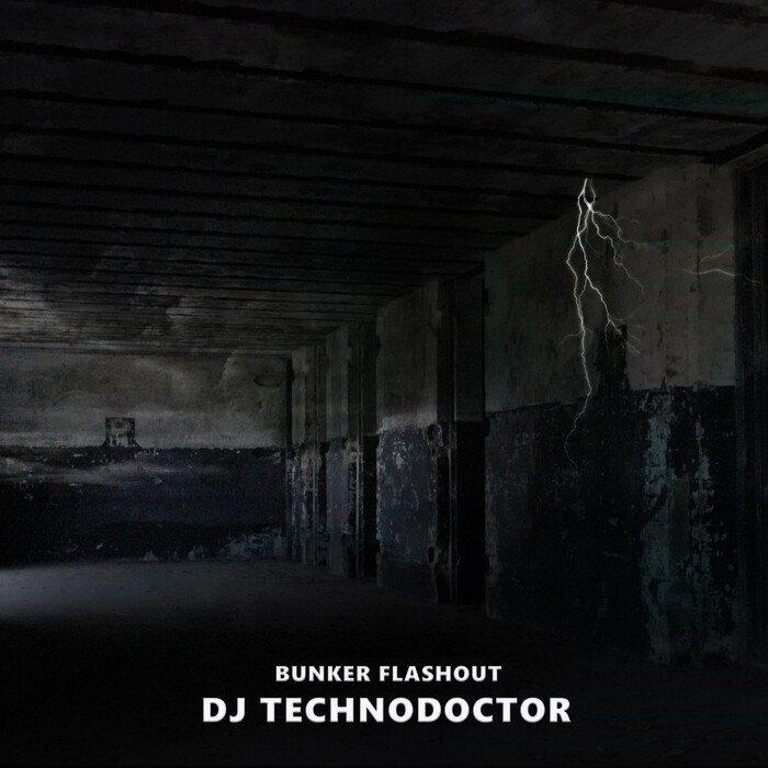 DJ TECHNODOCTOR - Bunker Flashout