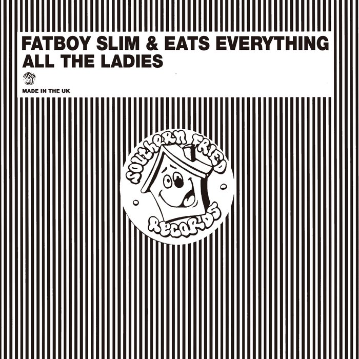 FATBOY SLIM/EATS EVERYTHING - All The Ladies