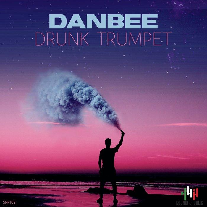 DANBEE - Drunk Trumpet