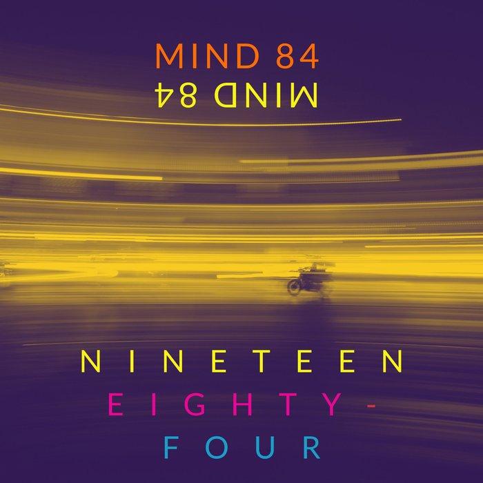 MIND 84 - Nineteen Eighty-four