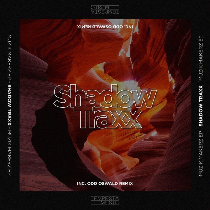 SHADOW TRAXX - Muzik Makerz EP