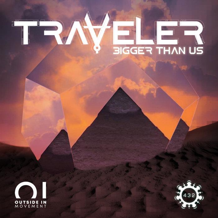 TRAVELER - Bigger Than Us