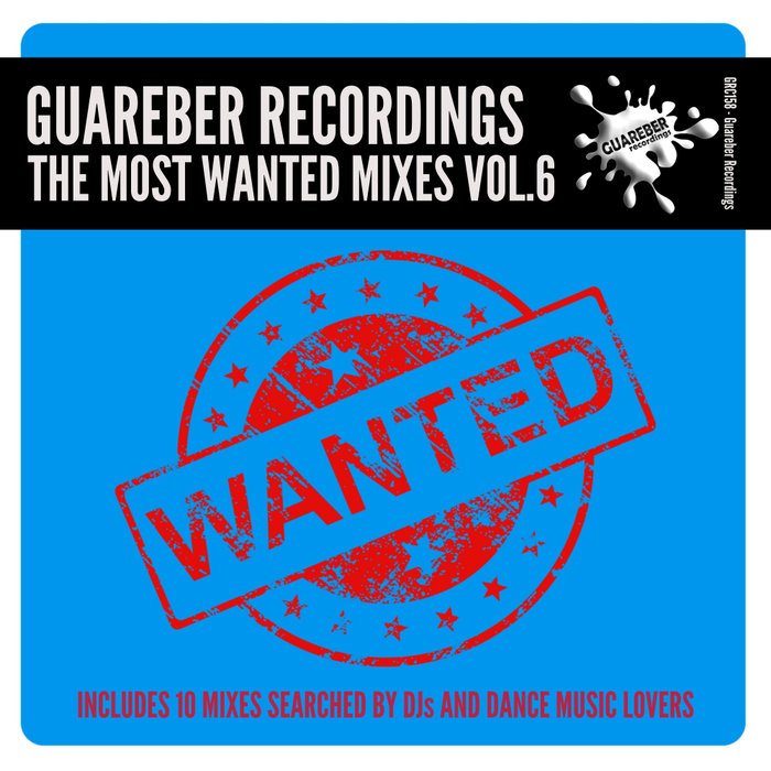 VARIOUS - Guareber Recordings The Most Wanted Mixes Vol 6