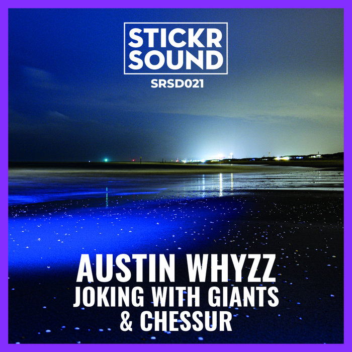 AUSTIN WHYZZ - Joking With Giants EP