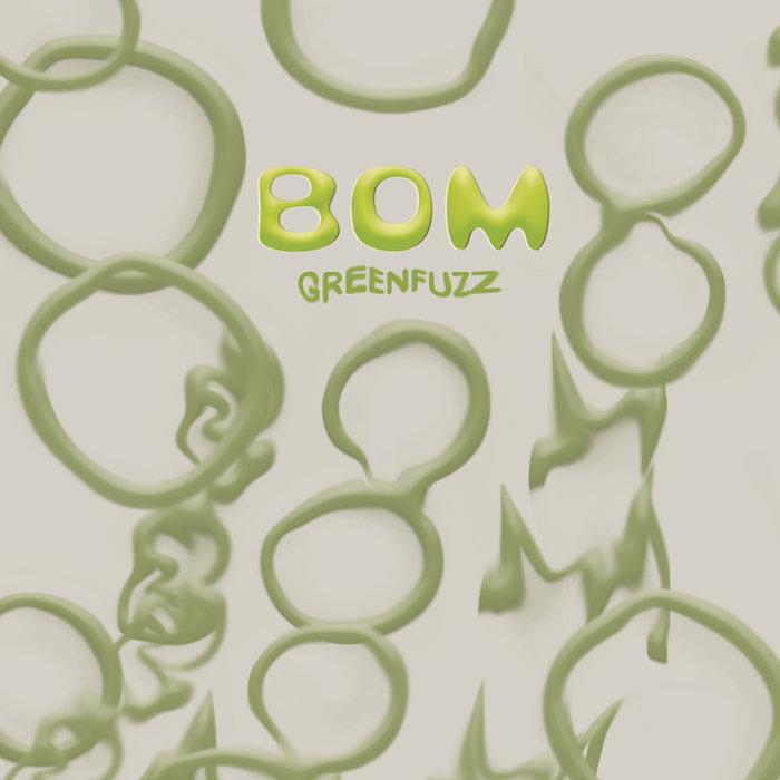 BOM - Green Fuzz