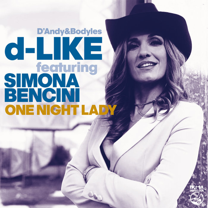 D-LIKE/BODYLES/D'ANDY feat SIMONA BENCINI - One Night Lady