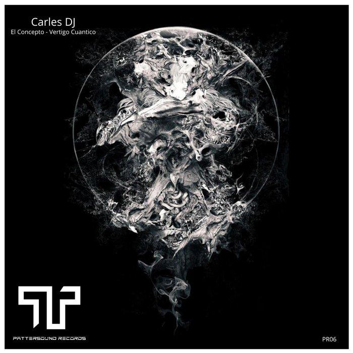 CARLES DJ - El Concepto - Vertigo Cuantico